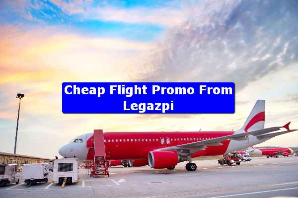 Cheap Flight Promo From Legazpi
